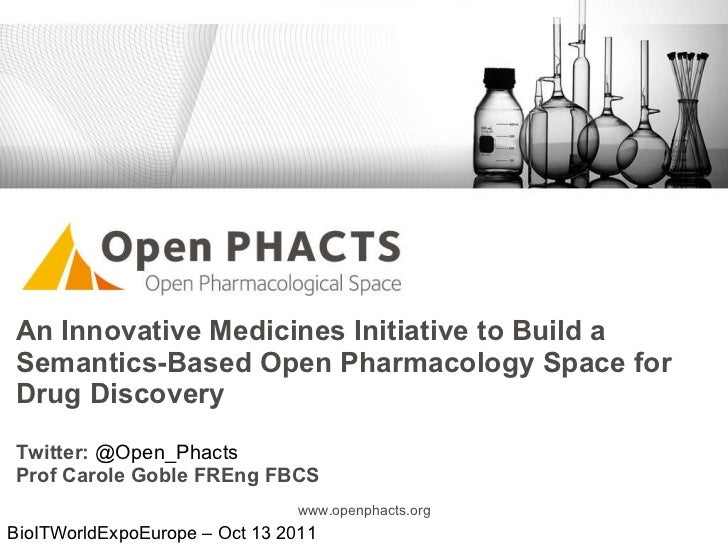 An Innovative Medicines Initiative to Build a Semantics-Based Open Pharmacology Space for Drug Discovery Twitter:  @Open_P...