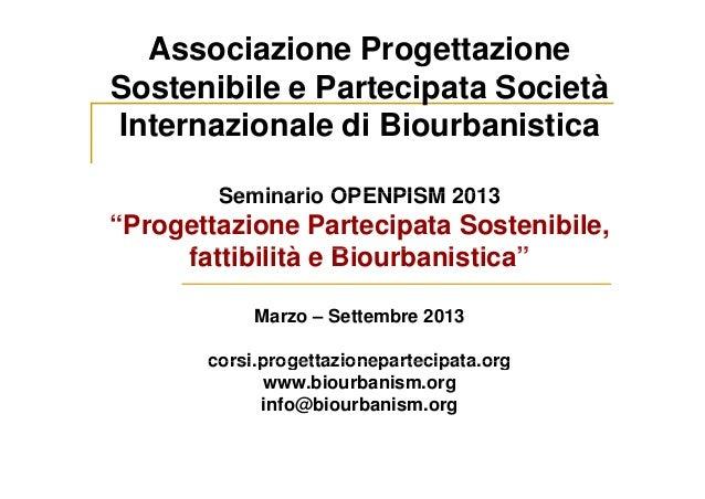 Associazione ProgettazioneS t ibil P t i t S i tàSostenibile e Partecipata SocietàInternazionale di BiourbanisticaInternaz...