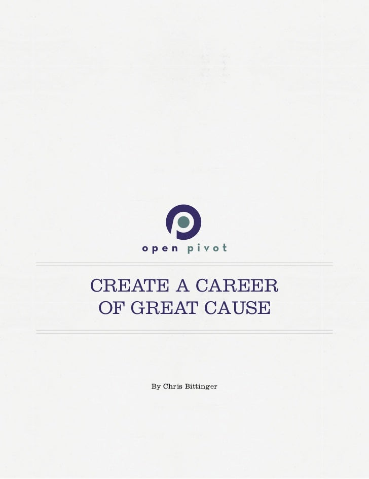 CREATE A CAREER OF GREAT CAUSE    By Chris Bittinger