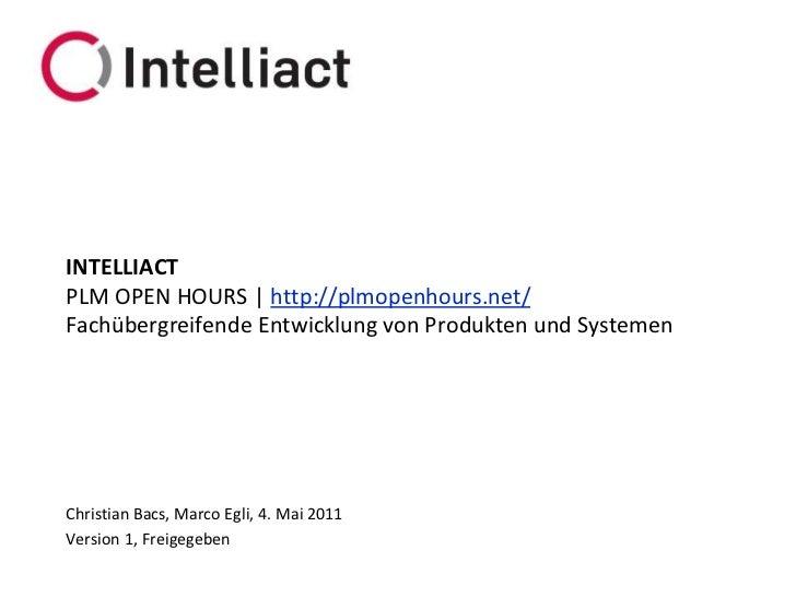 INTELLIACTPLM OPEN HOURS | http://plmopenhours.net/Fachübergreifende Entwicklung von Produkten und SystemenChristian Bacs,...