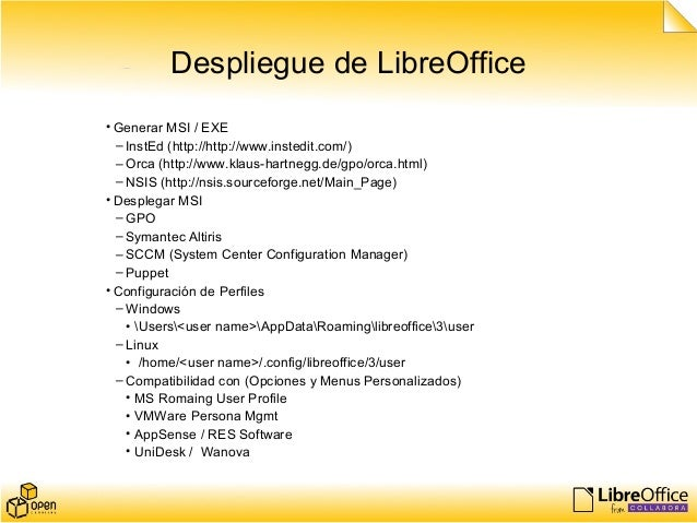 Despliegue de LibreOffice • Generar MSI / EXE – InstEd (http://http://www.instedit.com/) – Orca (http://www.klaus-hartnegg...