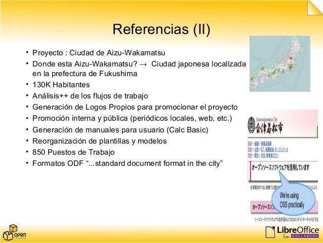Referencias (II) • Proyecto : Ciudad de Aizu-Wakamatsu • Donde esta Aizu-Wakamatsu? → Ciudad japonesa localizada en la pre...