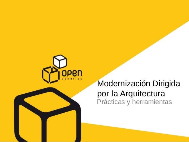 Modernización Dirigida por la Arquitectura Prácticas y herramientas