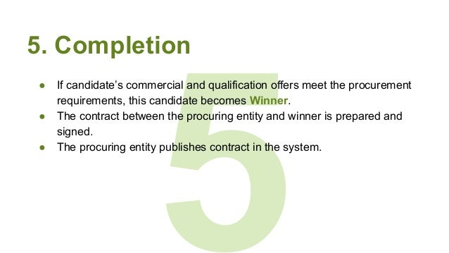 5 5. Completion ● If candidate's commercial and qualification offers meet the procurement requirements, this candidate bec...