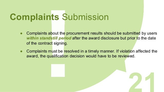 Complaints Submission ● Complaints about the procurement results should be submitted by users within standstill period aft...