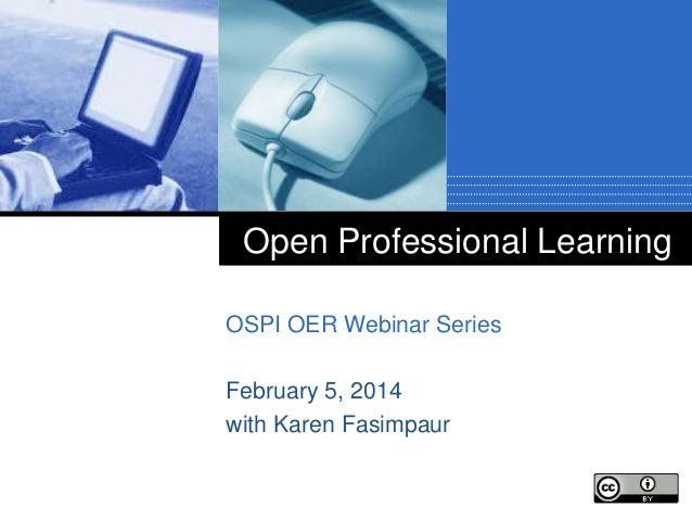 Open Professional Learning OSPI OER Webinar Series February 5, 2014 with Karen Fasimpaur