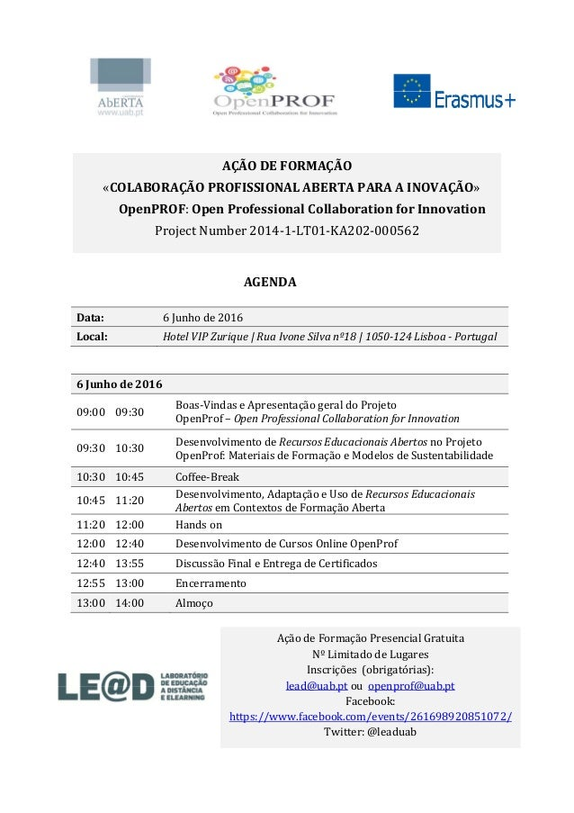 AGENDA Data: 6Junhode2016 Local: HotelVIPZurique|RuaIvoneSilvanº18|1050‐124Lisboa‐Portugal   6Junh...