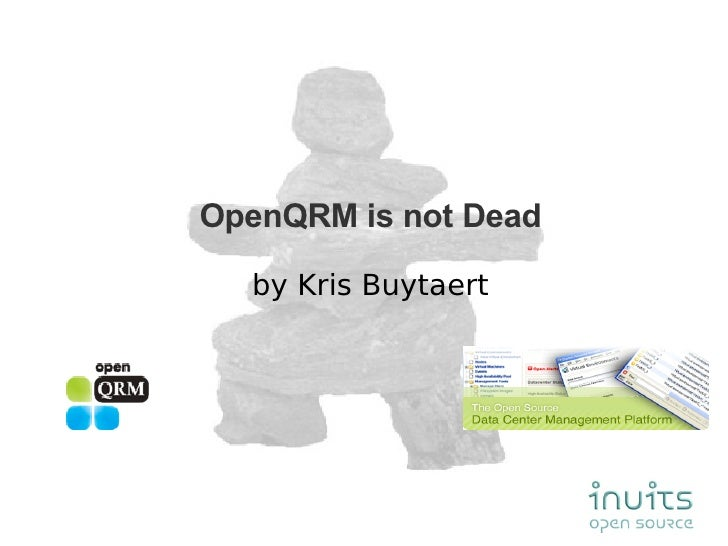 OpenQRM is not Dead by Kris Buytaert