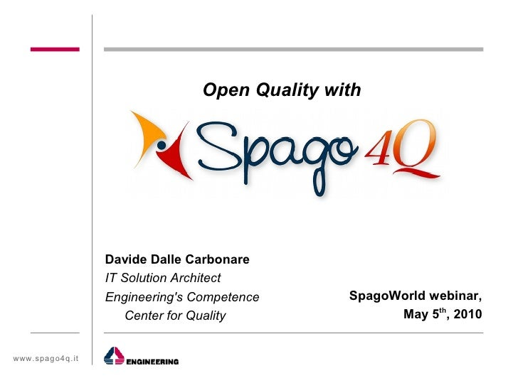 Open Quality with                       Davide Dalle Carbonare                   IT Solution Architect                   E...