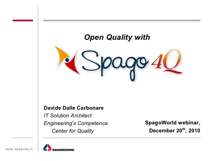 Open Quality with                  Davide Dalle Carbonare                  IT Solution Architect                  Engineer...