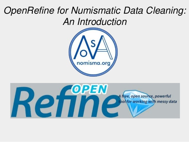 OpenRefine for Numismatic Data Cleaning: An Introduction
