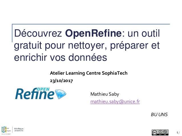 Découvrez OpenRefine: un outil gratuit pour nettoyer, préparer et enrichir vos données BU UNS Atelier Learning Centre Soph...