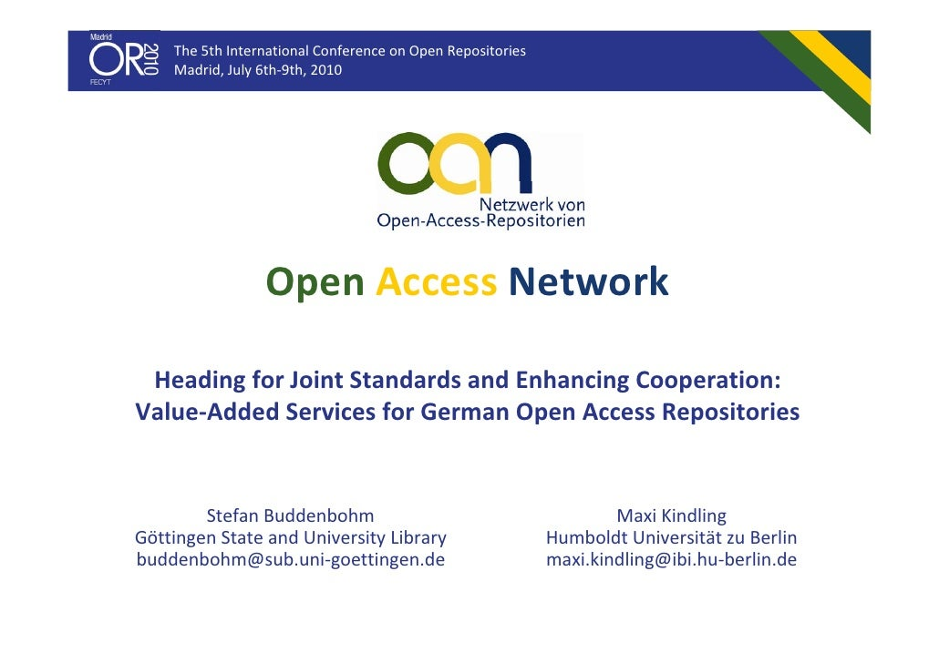 The 5th International Conference on Open Repositories     Madrid, July 6th‐9th, 2010                      Open Access Netw...