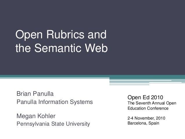 Open Rubrics and the Semantic Web Brian Panulla Panulla Information Systems Megan Kohler Pennsylvania State University Ope...