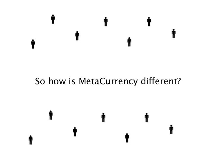 So how is MetaCurrency different?