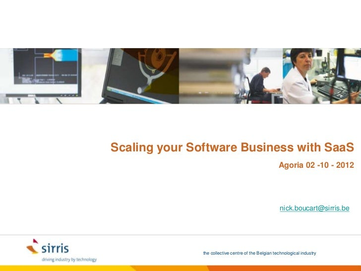 Scaling your Software Business with SaaS                                                      Agoria 02 -10 - 2012        ...