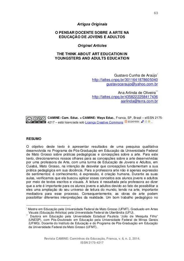 63 Revista CAMINE: Caminhos da Educação, Franca, v. 6, n. 2, 2014. ISSN 2175-4217 Artigos Originais O PENSAR DOCENTE SOBRE...