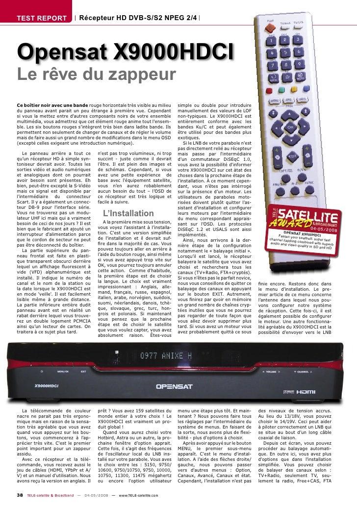 TEST REPORT                   Récepteur HD DVB-S/S2 NPEG 2/4     Opensat X9000HDCI Le rêve du zappeur Ce boîtier noir avec...