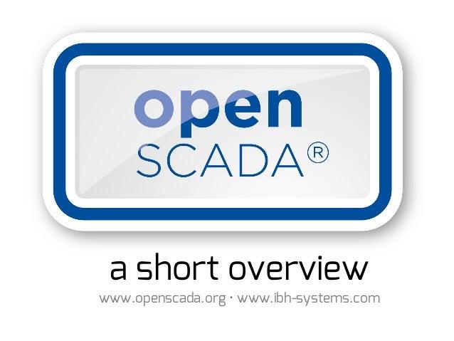 a shor t over vi ew www. openscada. or g • www. i bh- syst ems. com