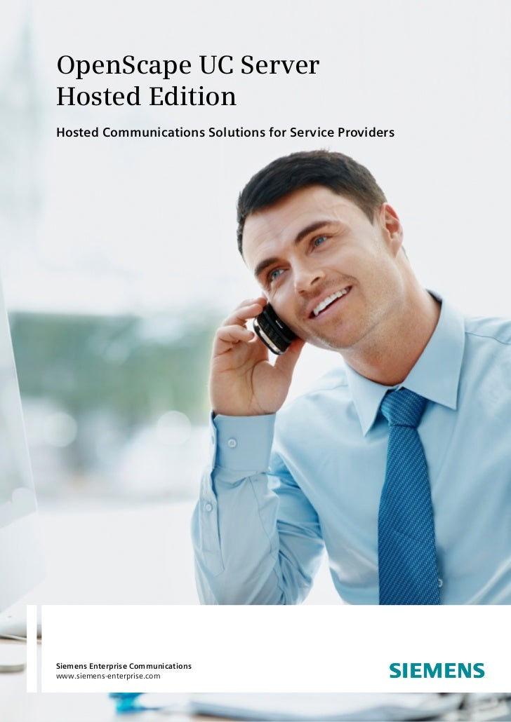OpenScape UC ServerHostedEditionHosted Communications Solutions for Service ProvidersSiemens Enterprise Communicationswww...