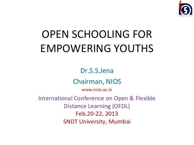 OPEN SCHOOLING FOREMPOWERING YOUTHS              Dr.S.S.Jena            Chairman, NIOS               www.nios.ac.inInterna...