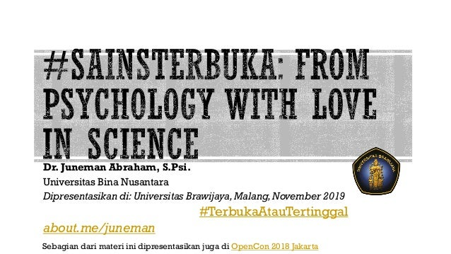 Dr. Juneman Abraham, S.Psi. Universitas Bina Nusantara Dipresentasikan di: Universitas Brawijaya,Malang,November 2019 #Ter...