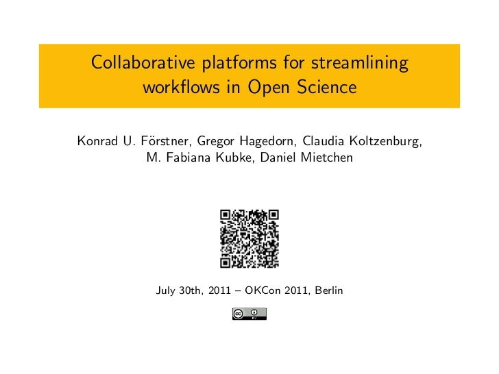 Collaborative platforms for streamlining        workflows in Open ScienceKonrad U. F¨rstner, Gregor Hagedorn, Claudia Koltz...