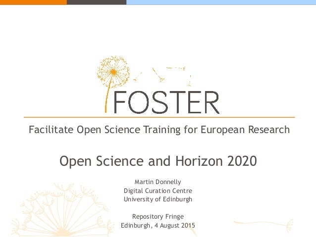 Facilitate Open Science Training for European Research Open Science and Horizon 2020 Martin Donnelly Digital Curation Cent...