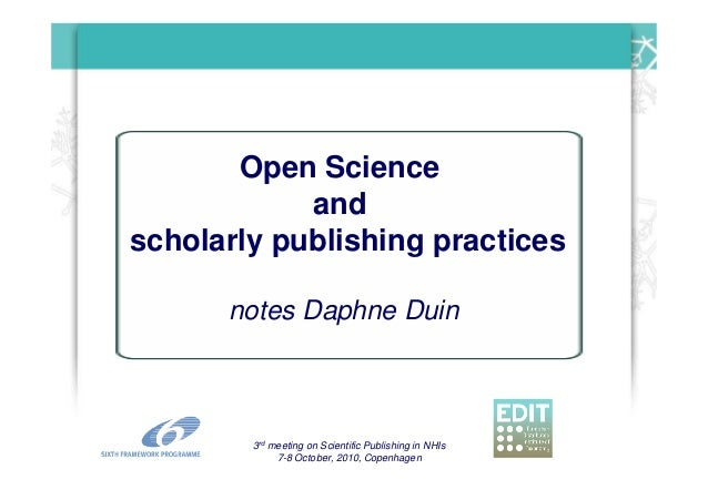3rd meeting on Scientific Publishing in NHIs 7-8 October, 2010, Copenhagen Open Science and scholarly publishing practices...