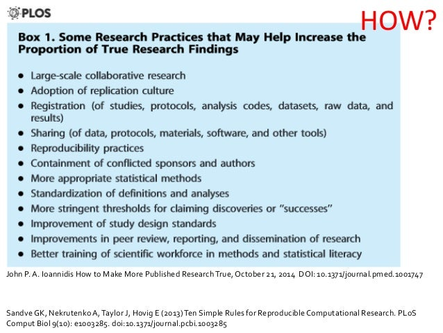 Summary • Replicable Science is hard work and poorly rewarded • Reproducible Science => Transparent Science but ideally ne...