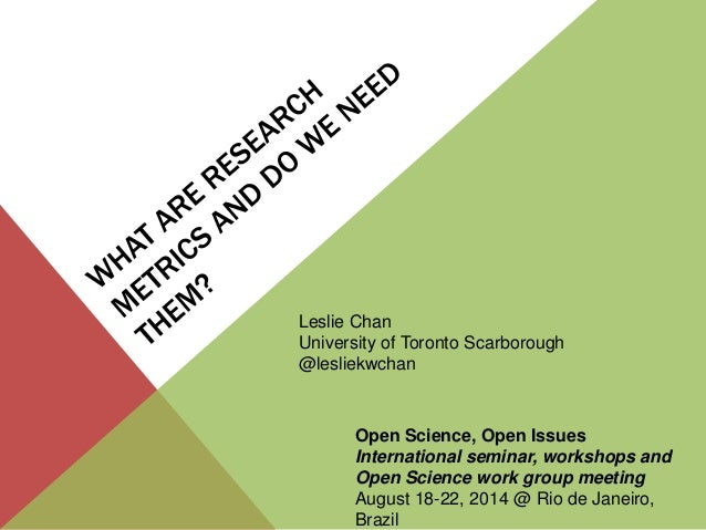 Leslie Chan  University of Toronto Scarborough  @lesliekwchan  Open Science, Open Issues  International seminar, workshops...