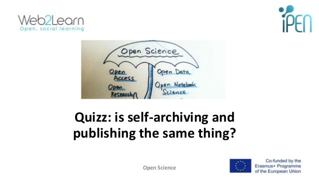 Quizz: is self-archiving and publishing the same thing? Open Science 16