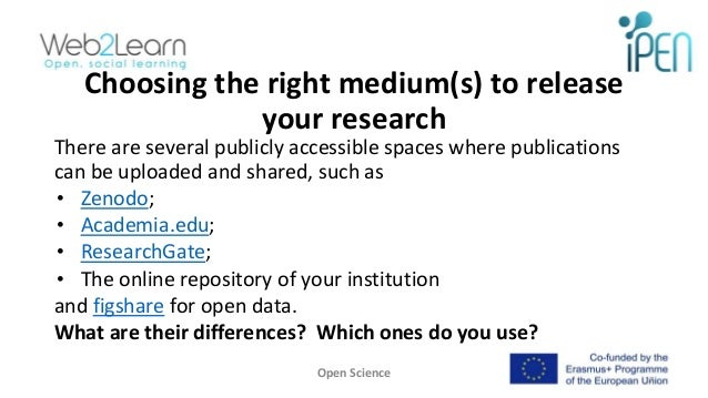 Choosing the right medium(s) to release your research There are several publicly accessible spaces where publications can ...