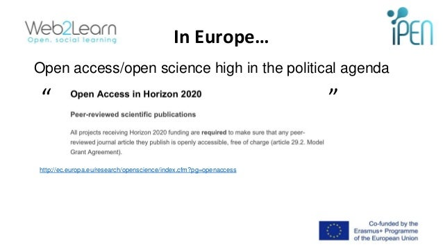 """In Europe… """" """" http://ec.europa.eu/research/openscience/index.cfm?pg=openaccess Open access/open science high in the polit..."""