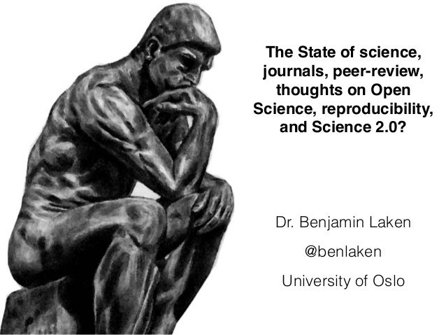 The State of science, journals, peer-review, thoughts on Open Science, reproducibility, and Science 2.0? Dr. Benjamin Lake...