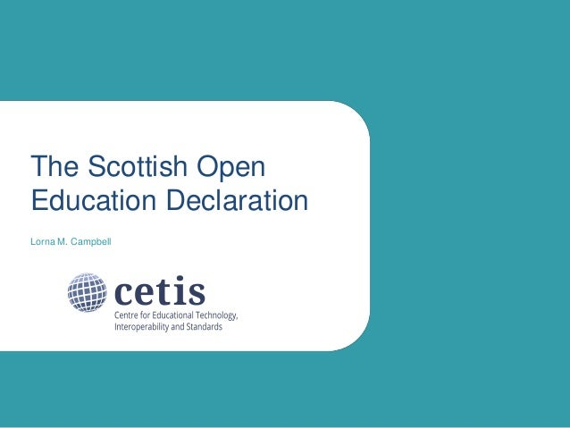 The Scottish Open Education Declaration Lorna M. Campbell