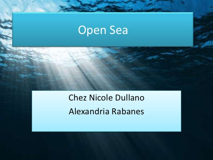 Open SeaChez Nicole DullanoAlexandria Rabanes