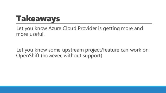 New features of Azure Cloud Provider in OpenShift Container Platform 3.10 Slide 2