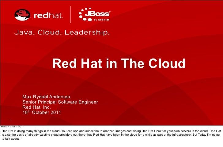 Red Hat in The Cloud                    Max Rydahl Andersen                    Senior Principal Software Engineer         ...