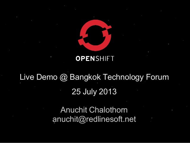 Live Demo @ Bangkok Technology Forum 25 July 2013 Anuchit Chalothorn anuchit@redlinesoft.net