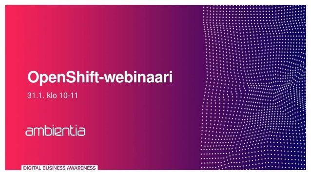 OpenShift-webinaari 31.1. klo 10-11