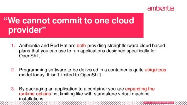 """""""We cannot commit to one cloud provider"""" 1. Ambientia and Red Hat are both providing straightforward cloud based plans tha..."""
