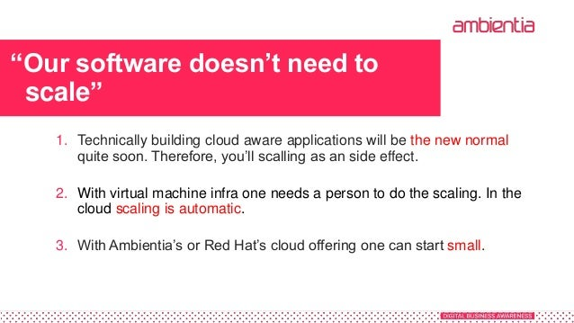 """""""Our software doesn't need to scale"""" 1. Technically building cloud aware applications will be the new normal quite soon. T..."""