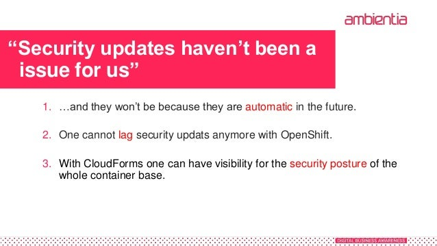 """""""Security updates haven't been a issue for us"""" 1. …and they won't be because they are automatic in the future. 2. One cann..."""
