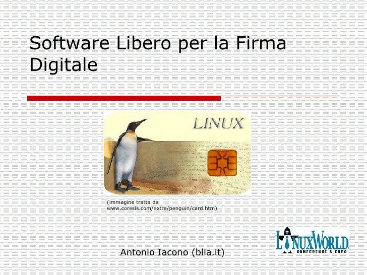 Software Libero per la Firma Digitale (immagine tratta da www.coresis.com/extra/penguin/card.htm)  Antonio Iacono (blia.it)
