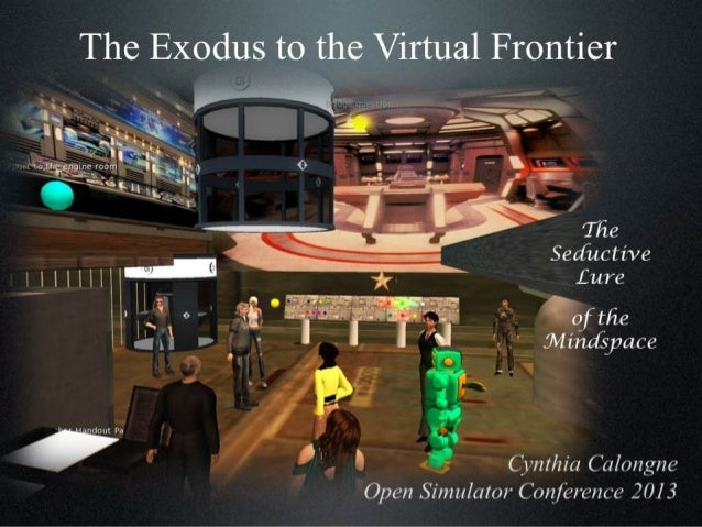 The Exodus to the Virtual Frontier: The Seductive Lure of the Mindspace by Cynthia Calongne