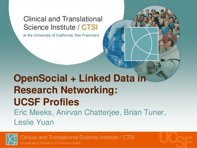 Clinical and Translational Science Institute / CTSI at the University of California, San Francisco OpenSocial + Linked Dat...