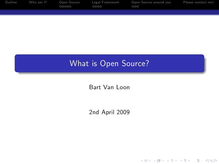 Outline   Who am I?   Open Source   Legal Framework   Open Source around you   Please contact me!                         ...