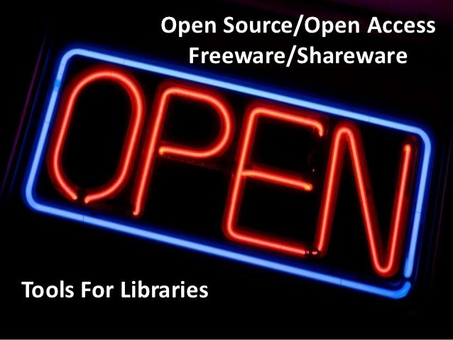 Open Source/Open Access                Freeware/SharewareTools For Libraries