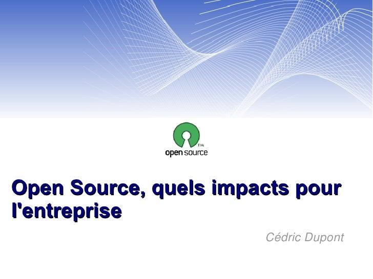 Open Source, quels impacts pour l'entreprise Cédric Dupont